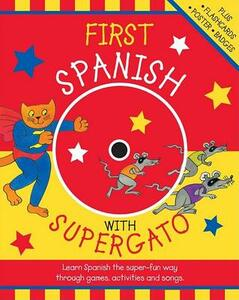 First Spanish with Supergato: Learn Spanish the Super-Fun Way Through Games, Activities and Songs - Catherine Bruzzone - cover