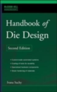 Foto Cover di Handbook of Die Design, Ebook inglese di Ivana Suchy, edito da McGraw-Hill Education