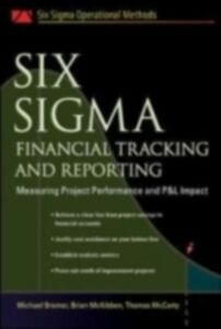 Ebook in inglese Six Sigma Financial Tracking and Reporting Bremer, Michael , McCarty, Thomas , McKibben, Brian