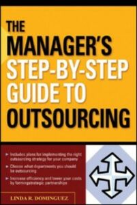Foto Cover di Manager's Step-by-Step Guide to Outsourcing, Ebook inglese di Linda Dominguez, edito da McGraw-Hill Education