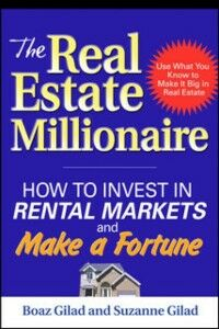 Ebook in inglese Real Estate Millionaire: How to Invest in Rental Markets and Make a Fortune Gilad, Boaz , Gilad, Suzanne