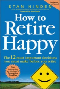 Ebook in inglese How to Retire Happy: The 12 Most Important Decisions You Must Make Before You Retire Hinden, Stan