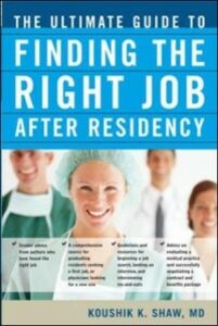Ebook in inglese Ultimate Guide to Finding the Right Job After Residency Shaw, Koushik
