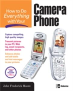 Foto Cover di How to Do Everything with Your Camera Phone, Ebook inglese di John Moore, edito da McGraw-Hill Education