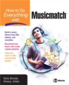 Ebook in inglese How to Do Everything with Musicmatch Atkin, Denny , Broida, Rick