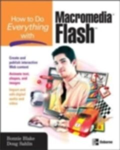 Ebook in inglese How to Do Everything with Macromedia Flash Blake, Bonnie , Sahlin, Doug