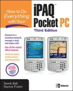 Ebook in inglese How to Do Everything with Your iPAQ Pocket PC, Third Edition Ball, Derek