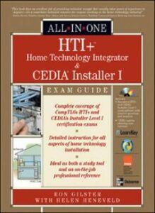Foto Cover di HTI+ Home Technology Integration and CEDIA Installer I All-in-One Exam Guide, Ebook inglese di Ron Gilster,Helen Heneveld, edito da McGraw-Hill Education