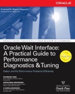 Ebook in inglese Oracle Wait Interface: A Practical Guide to Performance Diagnostics & Tuning Deshpande, Kirtikumar , Gopalakrishnan, K , Shee, Richmond
