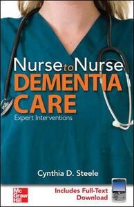 Nurse to Nurse: Dementia Care - Cynthia D. Steele - cover