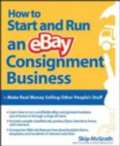 Ebook in inglese How to Start and Run an eBay Consignment Business McGrath, Skip