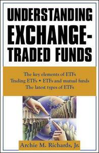 Understanding Exchange-Traded Funds - Archie Richards - cover