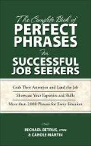 The Complete Book of Perfect Phrases for Successful Job Seekers - Michael Betrus,Carole Martin - cover