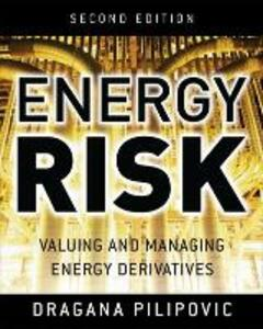 Energy Risk: Valuing and Managing Energy Derivatives - Dragana Pilipovic - cover