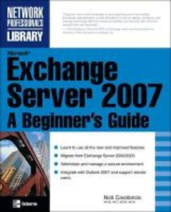 Microsoft Exchange Server 2007: A Beginner's Guide - Nick Cavalancia - cover