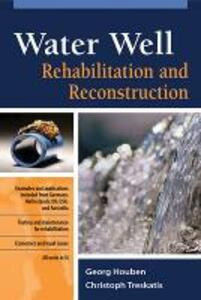 Water Well Rehabilitation and Reconstruction - Georg Houben,Christoph Treskatis - cover