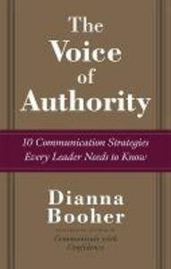 The Voice of Authority: 10 Communication Strategies Every Leader Needs to Know - Dianna Booher - cover
