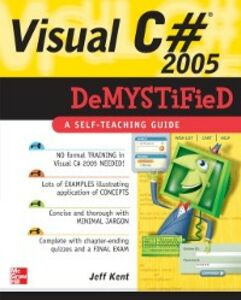 Foto Cover di Visual C# 2005 Demystified, Ebook inglese di Jeff Kent, edito da McGraw-Hill Education