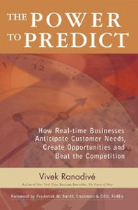Ebook in inglese Power to Predict: How Real Time Businesses Anticipate Customer Needs, Create Opportunities, and Beat the Competition Ranadive, Vivek