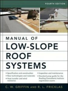 Ebook in inglese Manual of Low-Slope Roof Systems Fricklas, Richard , Griffin, C. W.