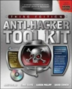 Ebook in inglese Anti-Hacker Tool Kit, Third Edition Cowen, David , Davis, Chris , Philipp, Aaron , Shema, Mike