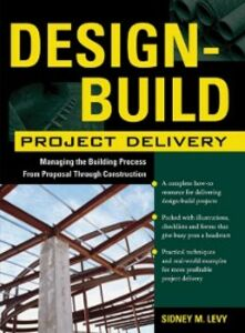 Ebook in inglese Design-Build Project Delivery Levy, Sidney