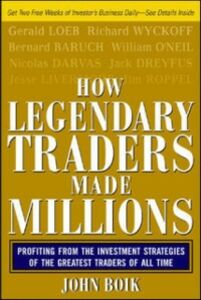 Foto Cover di How Legendary Traders Made Millions, Ebook inglese di John Boik, edito da McGraw-Hill Education