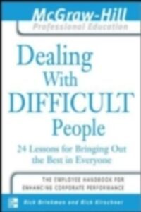 Ebook in inglese Dealing With Difficult People Brinkman, Dr. Rick , Kirschner, Dr. Rick