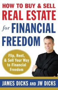 Ebook in inglese How to Buy and Sell Real Estate for Financial Freedom Dicks, James , Dicks, JW