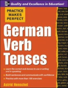 Ebook in inglese Practice Makes Perfect: German Verb Tenses Henschel, Astrid