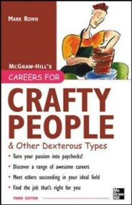 Ebook in inglese Careers for Crafty People and Other Dexterous Types, 3rd edition Rowh, Mark