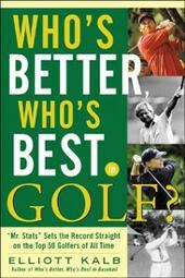 Who's Better, Who's Best in Golf?