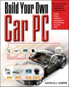 Ebook in inglese Build Your Own Car PC Harper, Gavin