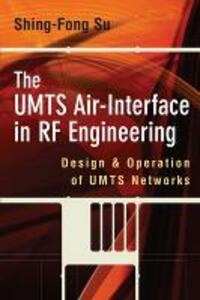 The UMTS Air-Interface in RF Engineering: Design and Operation of UMTS Networks - Shing-Fong Su - cover