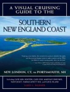 A Visual Cruising Guide to the Southern New England Coast: Portsmouth, NH, to New London, CT - James L Bildner - cover