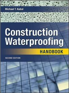 Construction Waterproofing Handbook: Second Edition - Michael T. Kubal - cover