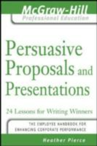 Ebook in inglese Persuasive Proposals and Presentations Pierce, Heather