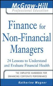 Ebook in inglese Finance for Nonfinancial Managers Wagner, Katherine