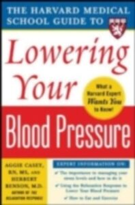 Ebook in inglese Harvard Medical School Guide to Lowering Your Blood Pressure Benson, Herbert , Casey, Aggie