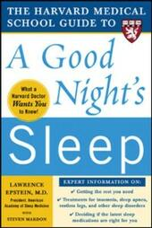 Harvard Medical School Guide to a Good Night's Sleep