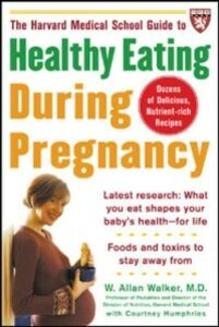Foto Cover di Harvard Medical School Guide to Healthy Eating During Pregnancy, Ebook inglese di W. Allan Walker, edito da McGraw-Hill Education