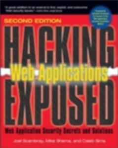 Ebook in inglese Hacking Exposed Web Applications, Second Edition Scambray, Joel , Shema, Mike , Sima, Caleb
