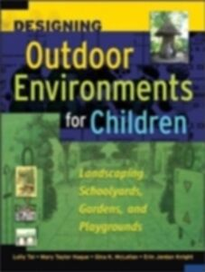 Ebook in inglese Designing Outdoor Environments for Children Haque, Mary , Knight, Erin , McLellan, Gina , Tai, Lolly