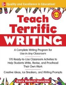 Ebook in inglese Teach Terrific Writing, Grades 4-5 Muschla, Gary