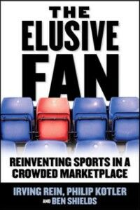 Ebook in inglese Elusive Fan: Reinventing Sports in a Crowded Marketplace Kotler, Philip , Rein, Irving , Shields, Ben Ryan