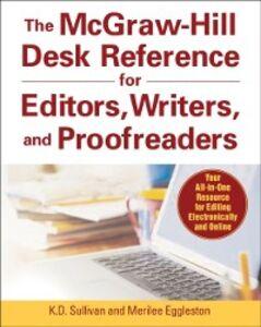 Foto Cover di McGraw-Hill Desk Reference for Editors, Writers, and Proofreaders, Ebook inglese di Merilee Eggleston,K. D. Sullivan, edito da McGraw-Hill Education