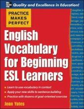 Practice Makes Perfect: English Vocabulary For Beginning ESL Learners