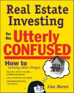 Ebook in inglese Real Estate Investing for the Utterly Confused Bromma, Lisa Moren