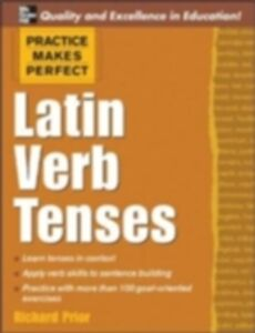Ebook in inglese Practice Makes Perfect: Latin Verb Tenses Prior, Richard