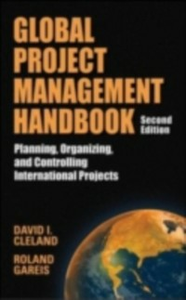 Ebook in inglese Global Project Management Handbook: Planning, Organizing and Controlling International Projects, Second Edition Cleland, David , Gareis, Roland